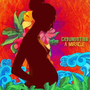 Groundation - A Miracle - Album 2014