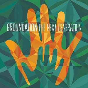 Groundation - The Next Generation - Album 2018