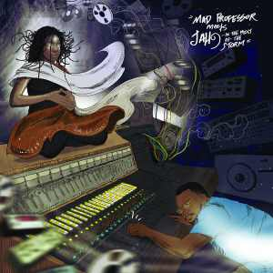 Mad Professor Meets Jah9 - In The Midst Of The Storm