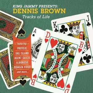Dennis Brown - King Jammy Presents Dennis Brown Tracks Of Life - Album 2018