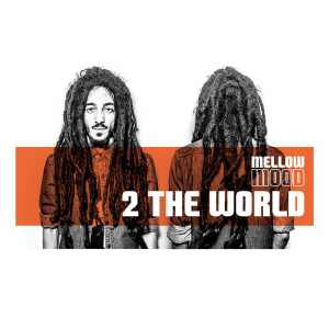 Mellow Mood - 2 The World - Album 2015