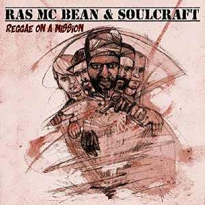 Ras Mc Bean & Soulcraft - Reggae On A Mission - Album 2018