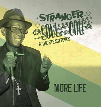 Stranger Soul Cole & The Steadytones - More Life - EP 2018