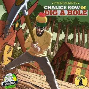 Young Shanty - Chalice Row Or Dig A Hole - Album 2016