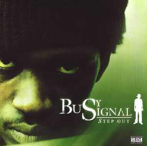 Busy Signal - Step Out - Album 2006