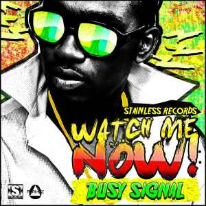 Busy Signal - Watch Me Now - Single 2015
