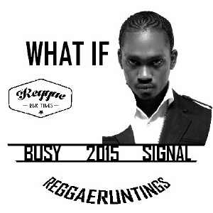 Busy Signal - What If - Single 2015