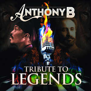 Anthony B - Tribute To Legends - Album 2013