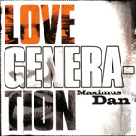 Maximus Dan - Love Generation