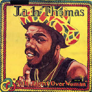 Jah Thomas - Nah Fight Over Woman