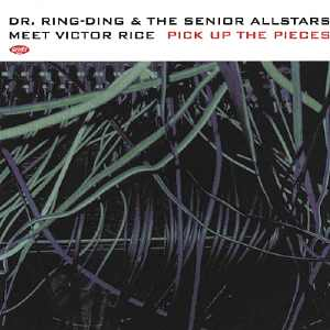 Dr. Ring Ding + Senior Allstars - Pick Up The Pieces