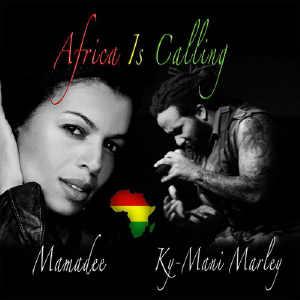 Ky-Mani Marley & Mamadee - Africa Is Calling