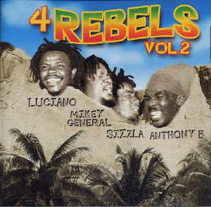 Luciano + Mikey General + Sizzla + Anthony B - 4 Rebels - Vol. 2 - Album 2003