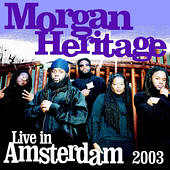 Morgan Heritage - Live In Amsterdam - 2003