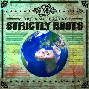 Morgan Heritage - Strictly Roots - 2015