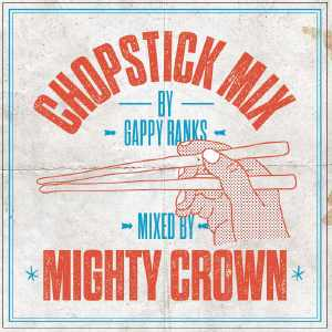 Gappy Ranks - Chopstick Mix
