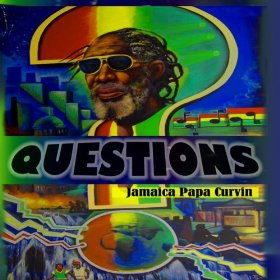 Jamaica Papa Curvin - Questions