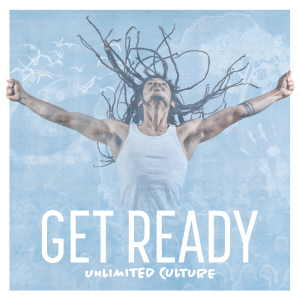 Unlimited Culture - Get Ready - 2017