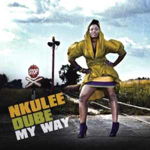 Nkulee Dube - My Way - Album 2011